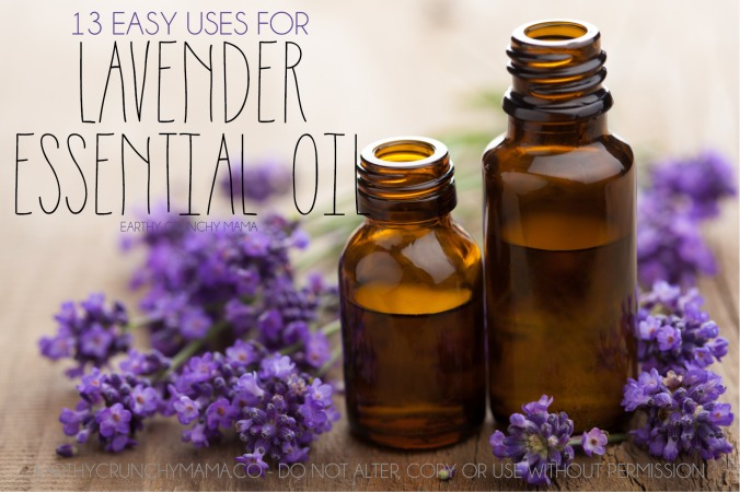 13 Easy Uses for Lavender Essential Oil - Earthy Crunchy Mama